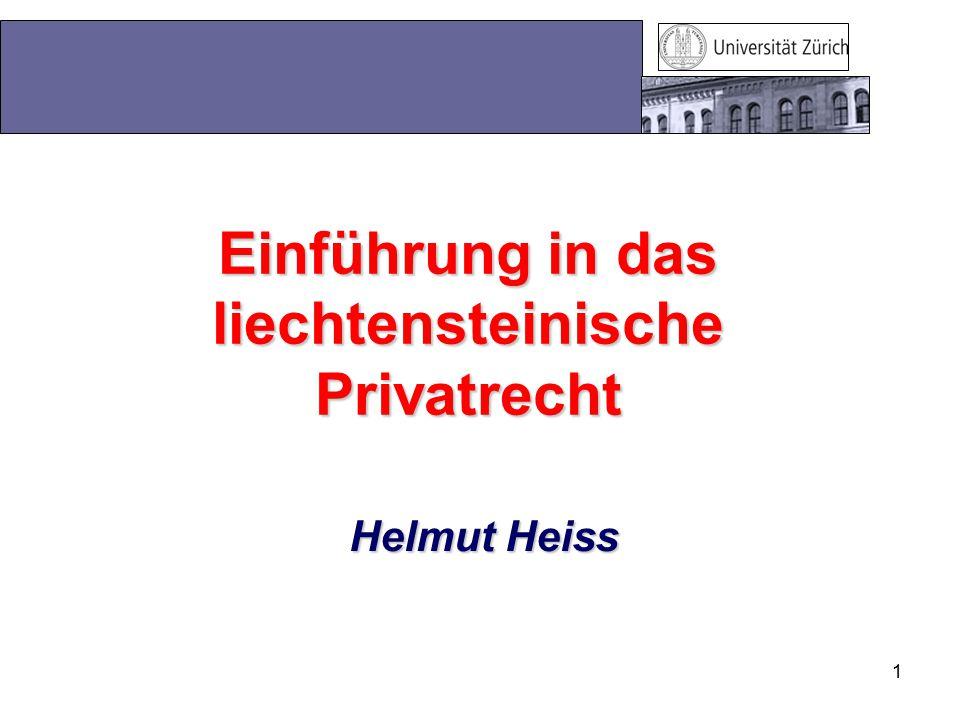 1 Einführung in das liechtensteinische Privatrecht Helmut Heiss