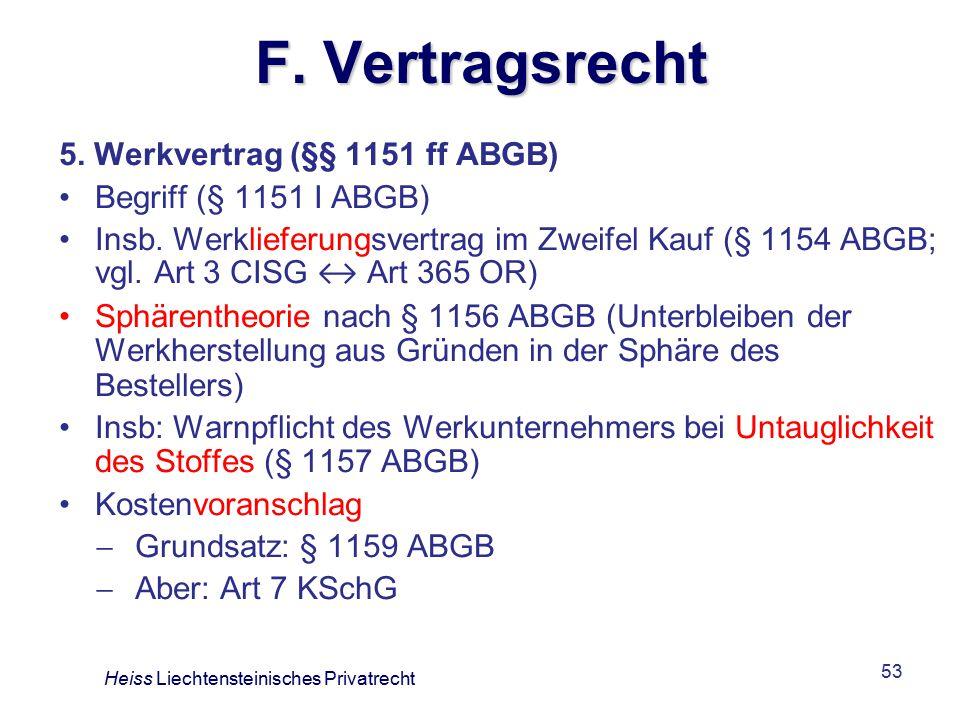 53 F.Vertragsrecht 5. Werkvertrag (§§ 1151 ff ABGB) Begriff (§ 1151 I ABGB) Insb.