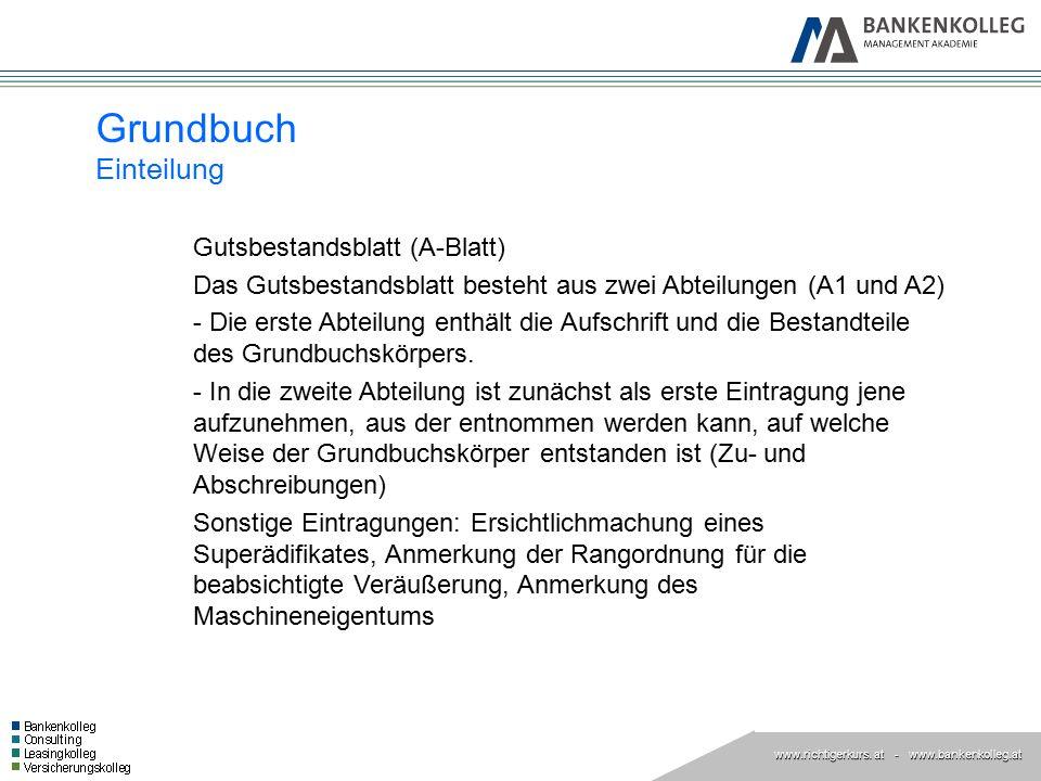 www.richtigerkurs. at www.richtigerkurs. at - www.bankenkolleg.at Grundbuch Einteilung Gutsbestandsblatt (A-Blatt) Das Gutsbestandsblatt besteht aus z