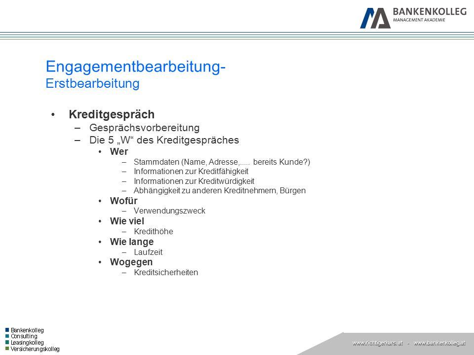 www.richtigerkurs. at www.richtigerkurs. at - www.bankenkolleg.at Engagementbearbeitung- Erstbearbeitung Kreditgespräch –Gesprächsvorbereitung –Die 5