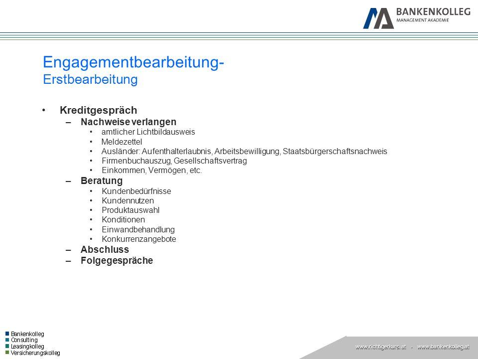 www.richtigerkurs. at www.richtigerkurs. at - www.bankenkolleg.at Engagementbearbeitung- Erstbearbeitung Kreditgespräch –Nachweise verlangen amtlicher