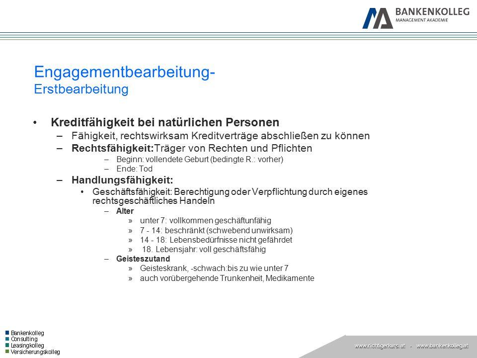 www.richtigerkurs. at www.richtigerkurs. at - www.bankenkolleg.at Engagementbearbeitung- Erstbearbeitung Kreditfähigkeit bei natürlichen Personen –Fäh
