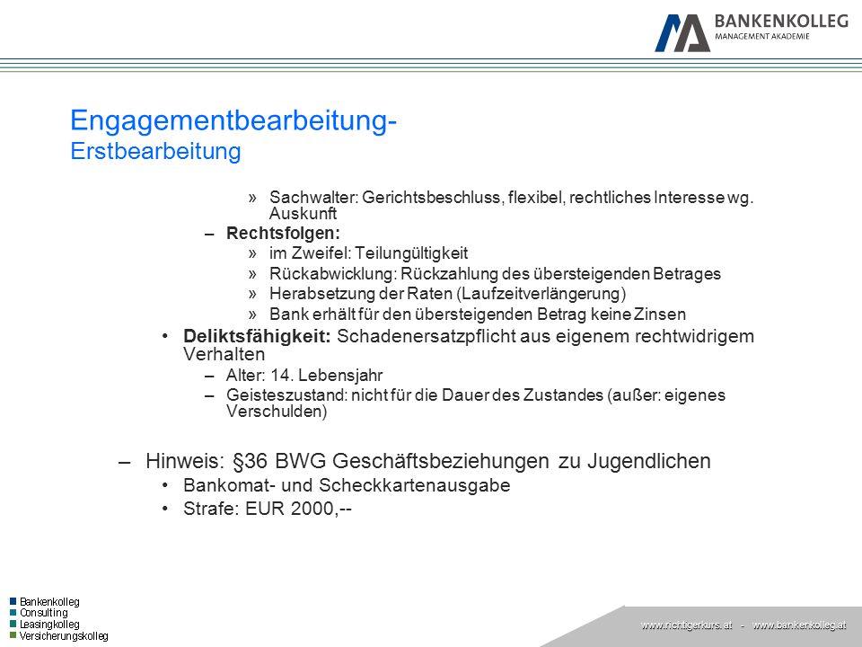 www.richtigerkurs. at www.richtigerkurs. at - www.bankenkolleg.at Engagementbearbeitung- Erstbearbeitung »Sachwalter: Gerichtsbeschluss, flexibel, rec
