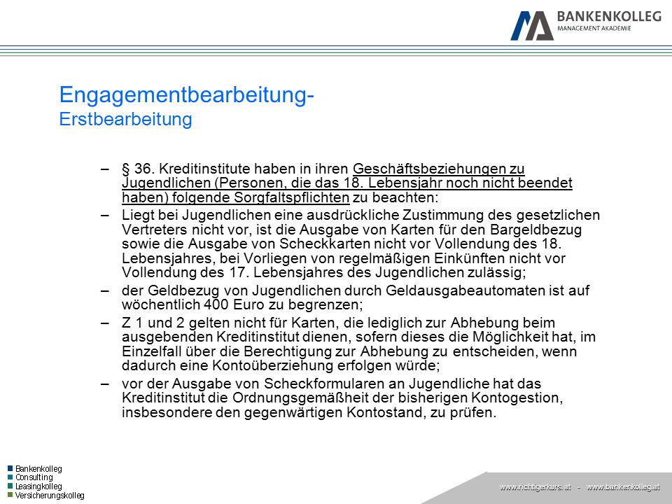 www.richtigerkurs. at www.richtigerkurs. at - www.bankenkolleg.at Engagementbearbeitung- Erstbearbeitung –§ 36. Kreditinstitute haben in ihren Geschäf