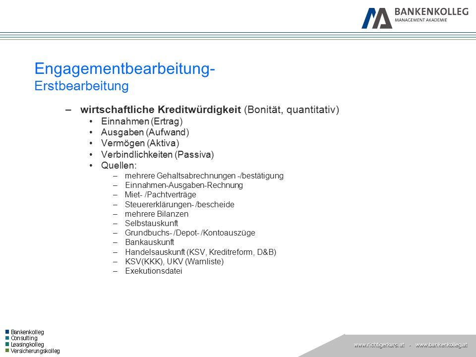 www.richtigerkurs. at www.richtigerkurs. at - www.bankenkolleg.at Engagementbearbeitung- Erstbearbeitung –wirtschaftliche Kreditwürdigkeit (Bonität, q