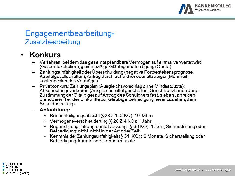 www.richtigerkurs. at www.richtigerkurs. at - www.bankenkolleg.at Engagementbearbeitung- Zusatzbearbeitung Konkurs –Verfahren, bei dem das gesamte pfä