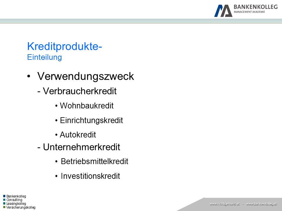 www.richtigerkurs. at www.richtigerkurs. at - www.bankenkolleg.at Verwendungszweck - Verbraucherkredit Wohnbaukredit Einrichtungskredit Autokredit - U
