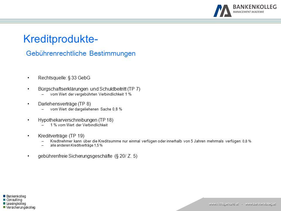 www.richtigerkurs. at www.richtigerkurs. at - www.bankenkolleg.at Rechtsquelle: § 33 GebG Bürgschaftserklärungen und Schuldbeitritt (TP 7) –vom Wert d