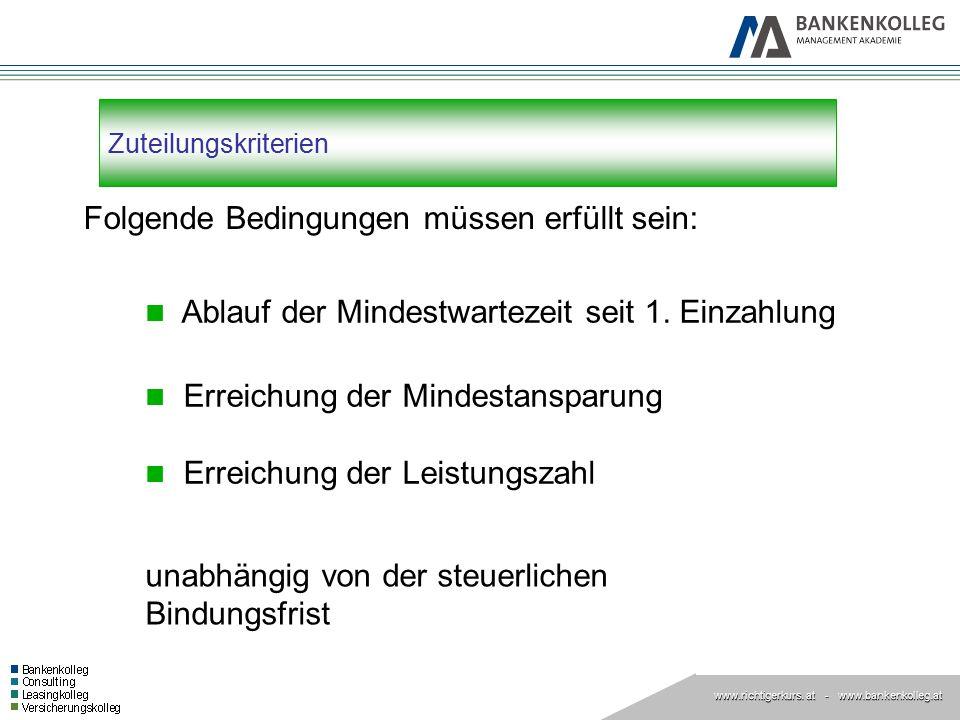www.richtigerkurs. at www.richtigerkurs. at - www.bankenkolleg.at Zuteilungskriterien Folgende Bedingungen müssen erfüllt sein: Ablauf der Mindestwart