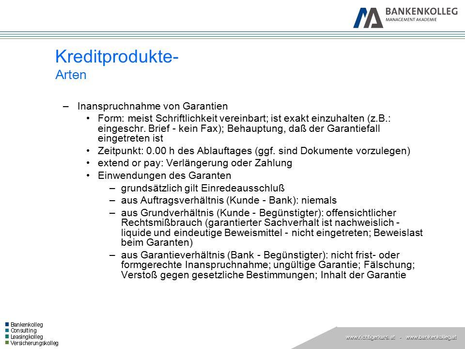 www.richtigerkurs. at www.richtigerkurs. at - www.bankenkolleg.at –Inanspruchnahme von Garantien Form: meist Schriftlichkeit vereinbart; ist exakt ein