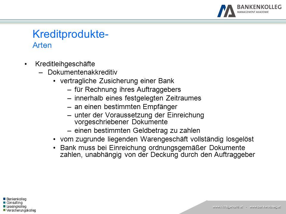 www.richtigerkurs. at www.richtigerkurs. at - www.bankenkolleg.at Kreditleihgeschäfte –Dokumentenakkreditiv vertragliche Zusicherung einer Bank –für R