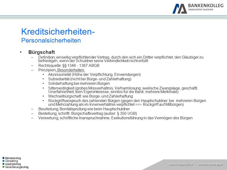 www.richtigerkurs. at www.richtigerkurs. at - www.bankenkolleg.at Kreditsicherheiten- Personalsicherheiten Bürgschaft –Definition: einseitig verpflich