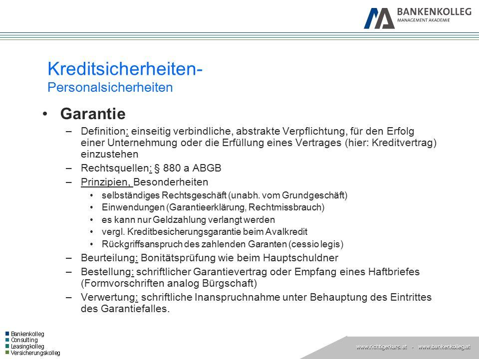 www.richtigerkurs. at www.richtigerkurs. at - www.bankenkolleg.at Kreditsicherheiten- Personalsicherheiten Garantie –Definition: einseitig verbindlich