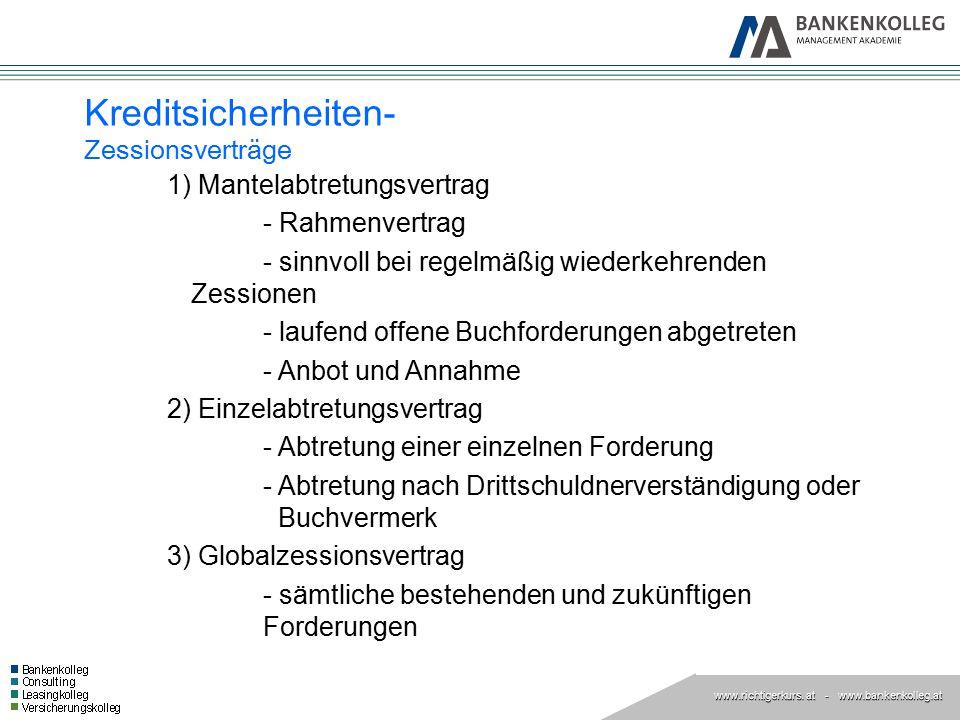 www.richtigerkurs. at www.richtigerkurs. at - www.bankenkolleg.at 1) Mantelabtretungsvertrag - Rahmenvertrag - sinnvoll bei regelmäßig wiederkehrenden