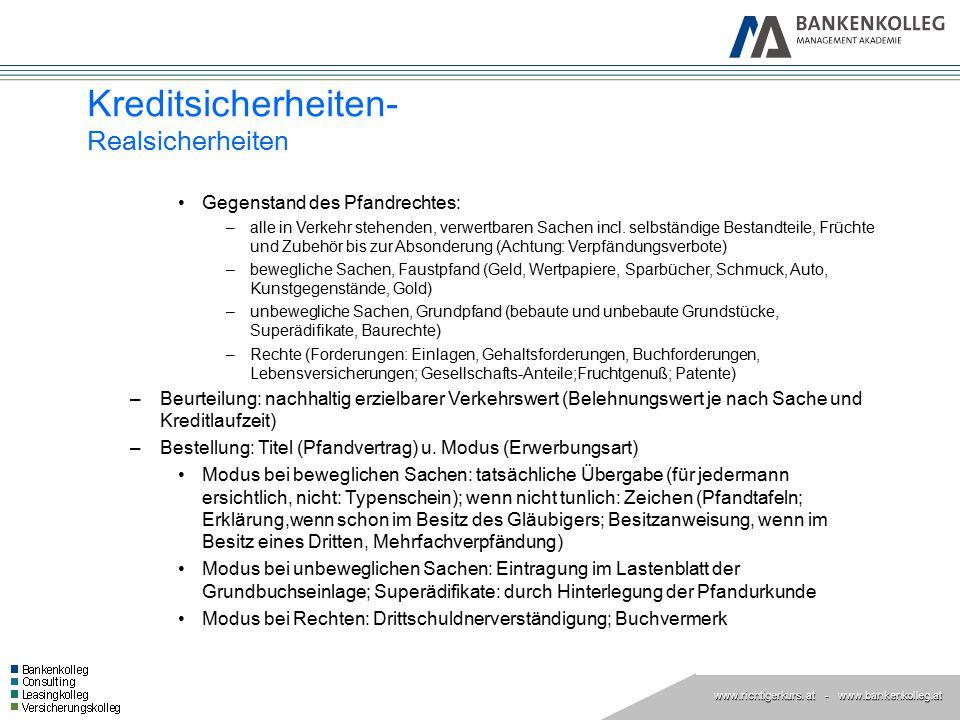 www.richtigerkurs. at www.richtigerkurs. at - www.bankenkolleg.at Gegenstand des Pfandrechtes: –alle in Verkehr stehenden, verwertbaren Sachen incl. s