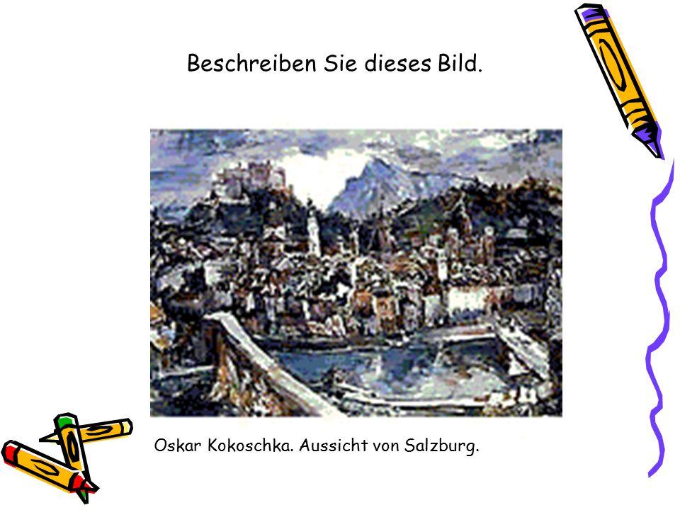 Beschreiben Sie dieses Bild. Oskar Kokoschka. Aussicht von Salzburg.