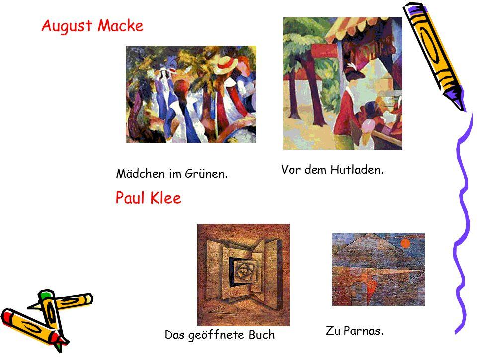 August Macke Paul Klee Mädchen im Grünen. Vor dem Hutladen. Das geöffnete Buch Zu Parnas.