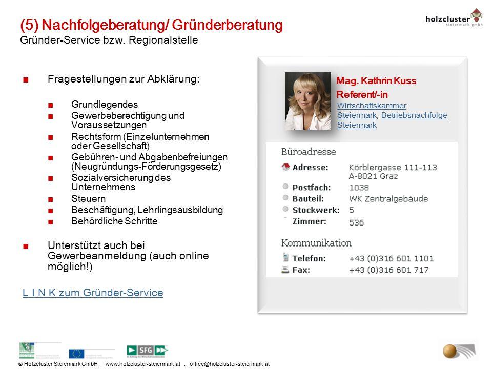 © Holzcluster Steiermark GmbH. www.holzcluster-steiermark.at. office@holzcluster-steiermark.at (5) Nachfolgeberatung/ Gründerberatung Gründer-Service
