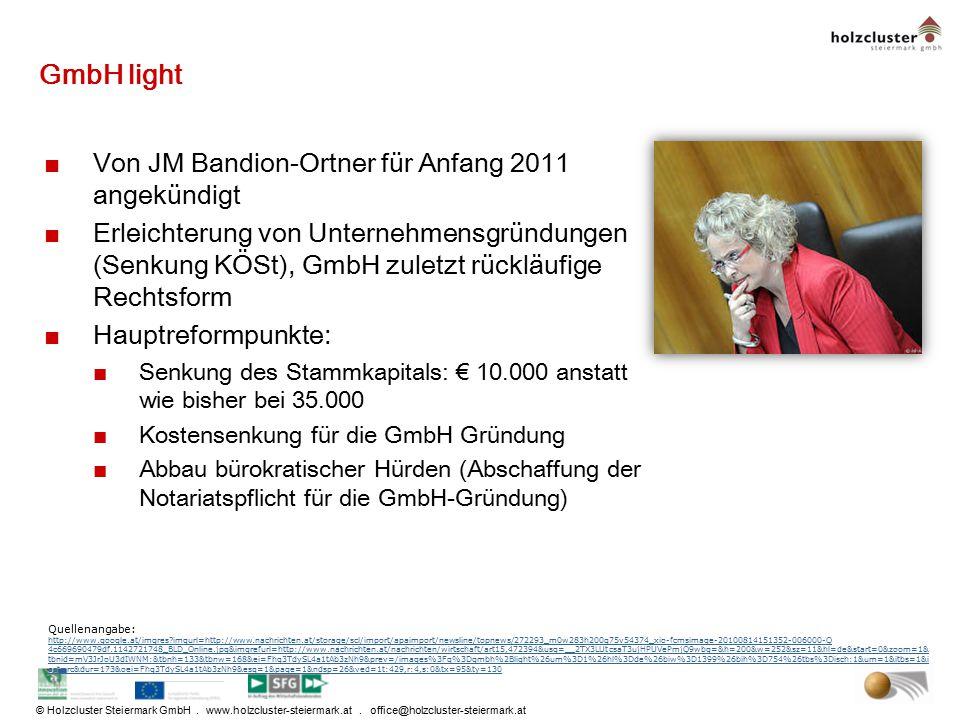 © Holzcluster Steiermark GmbH. www.holzcluster-steiermark.at. office@holzcluster-steiermark.at GmbH light ■Von JM Bandion-Ortner für Anfang 2011 angek