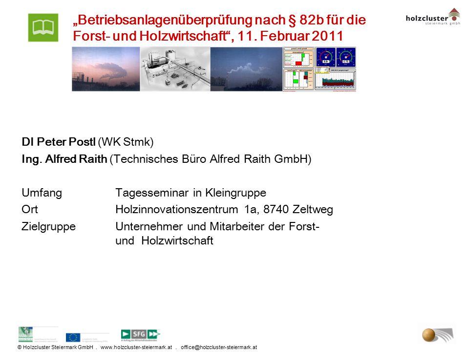 """© Holzcluster Steiermark GmbH. www.holzcluster-steiermark.at. office@holzcluster-steiermark.at """"Betriebsanlagenüberprüfung nach § 82b für die Forst- u"""