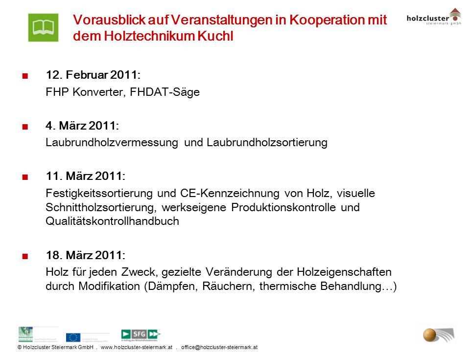 © Holzcluster Steiermark GmbH. www.holzcluster-steiermark.at. office@holzcluster-steiermark.at Vorausblick auf Veranstaltungen in Kooperation mit dem