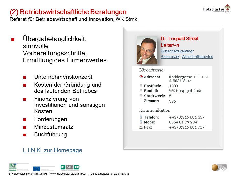 © Holzcluster Steiermark GmbH. www.holzcluster-steiermark.at. office@holzcluster-steiermark.at (2) Betriebswirtschaftliche Beratungen Referat für Betr