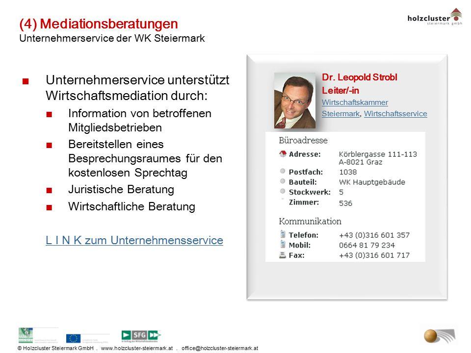 © Holzcluster Steiermark GmbH. www.holzcluster-steiermark.at. office@holzcluster-steiermark.at (4) Mediationsberatungen Unternehmerservice der WK Stei