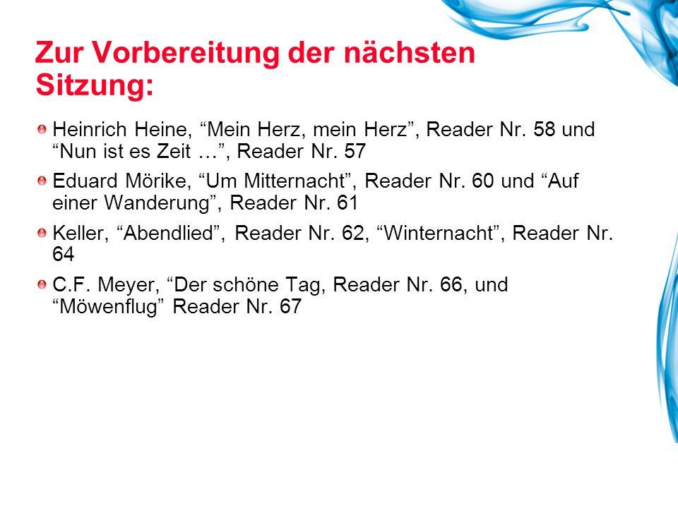 """Heinrich Heine, """"Mein Herz, mein Herz"""", Reader Nr. 58 und """"Nun ist es Zeit …"""", Reader Nr. 57 Eduard Mörike, """"Um Mitternacht"""", Reader Nr. 60 und """"Auf e"""