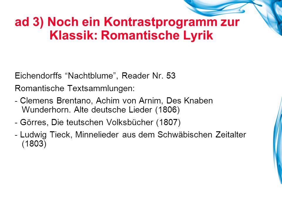 """ad 3) Noch ein Kontrastprogramm zur Klassik: Romantische Lyrik Eichendorffs """"Nachtblume"""", Reader Nr. 53 Romantische Textsammlungen: - Clemens Brentano"""