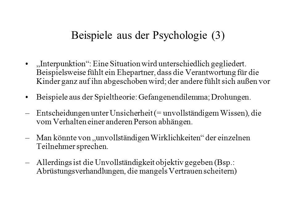 """Beispiele aus der Psychologie (3) """"Interpunktion"""": Eine Situation wird unterschiedlich gegliedert. Beispielsweise fühlt ein Ehepartner, dass die Veran"""