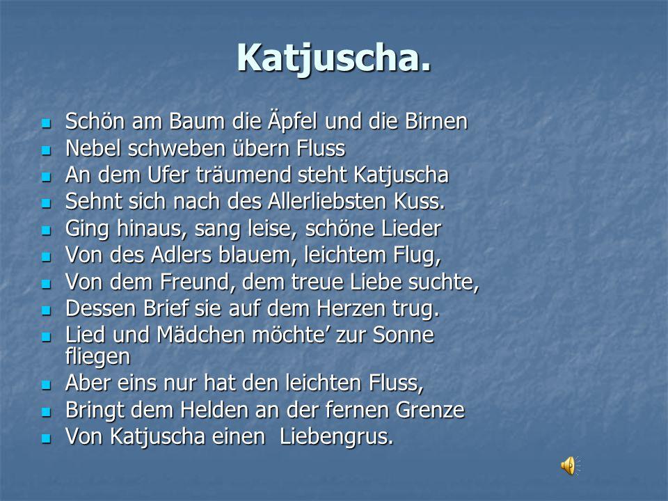 Katjuscha.