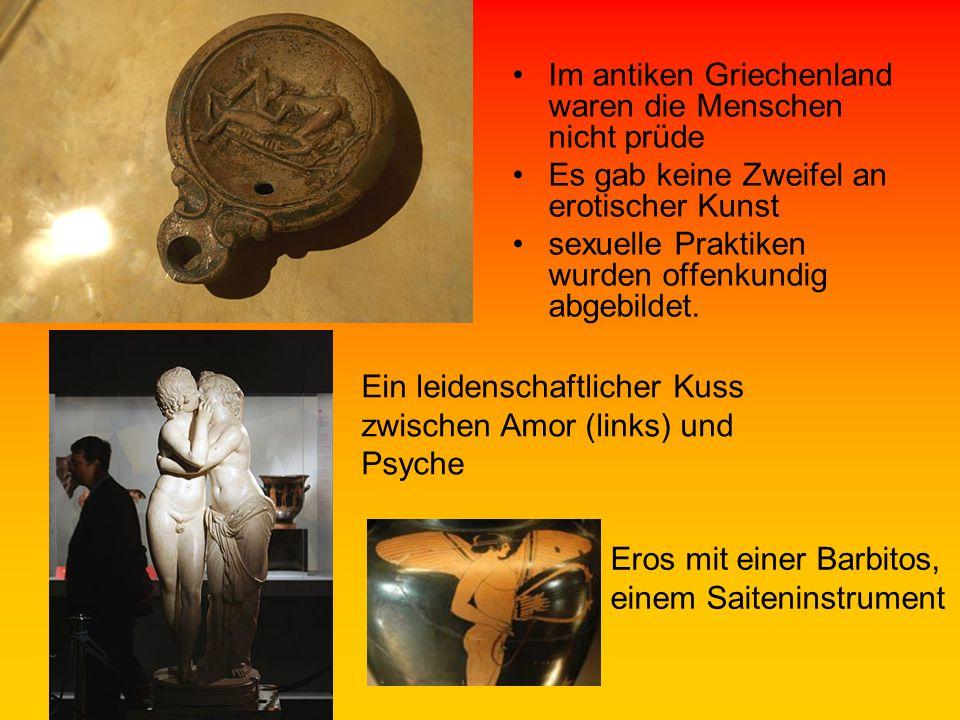 Im antiken Griechenland waren die Menschen nicht prüde Es gab keine Zweifel an erotischer Kunst sexuelle Praktiken wurden offenkundig abgebildet. Ein