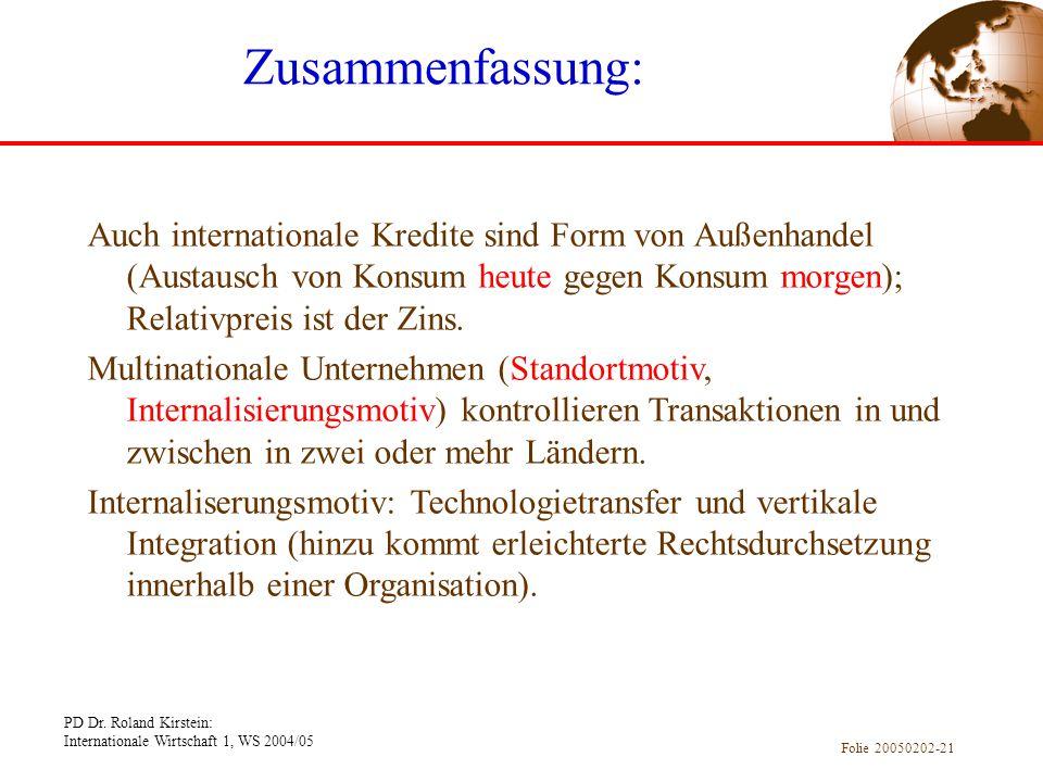 PD Dr. Roland Kirstein: Internationale Wirtschaft 1, WS 2004/05 Folie 20050202-21 Zusammenfassung: Auch internationale Kredite sind Form von Außenhand