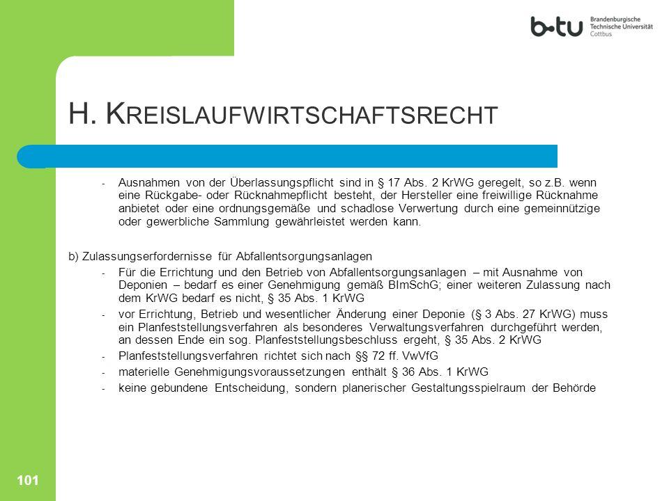 H. K REISLAUFWIRTSCHAFTSRECHT - Ausnahmen von der Überlassungspflicht sind in § 17 Abs. 2 KrWG geregelt, so z.B. wenn eine Rückgabe- oder Rücknahmepfl