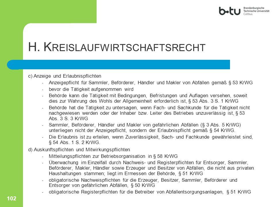 H. K REISLAUFWIRTSCHAFTSRECHT c) Anzeige und Erlaubnispflichten - Anzeigepflicht für Sammler, Beförderer, Händler und Makler von Abfällen gemäß § 53 K