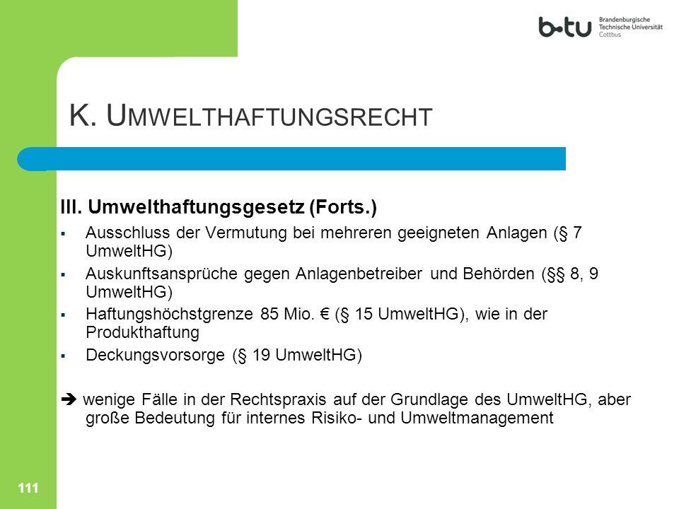 K. U MWELTHAFTUNGSRECHT III. Umwelthaftungsgesetz (Forts.)  Ausschluss der Vermutung bei mehreren geeigneten Anlagen (§ 7 UmweltHG)  Auskunftsansprü