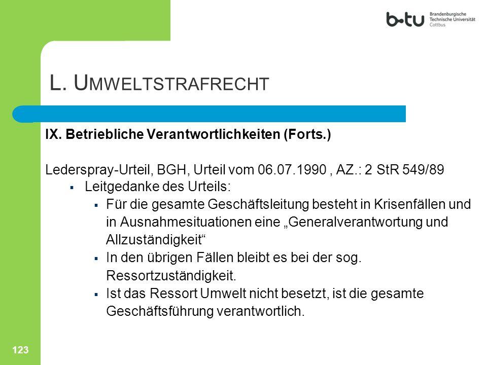 123 L. U MWELTSTRAFRECHT IX. Betriebliche Verantwortlichkeiten (Forts.) Lederspray-Urteil, BGH, Urteil vom 06.07.1990, AZ.: 2 StR 549/89  Leitgedanke
