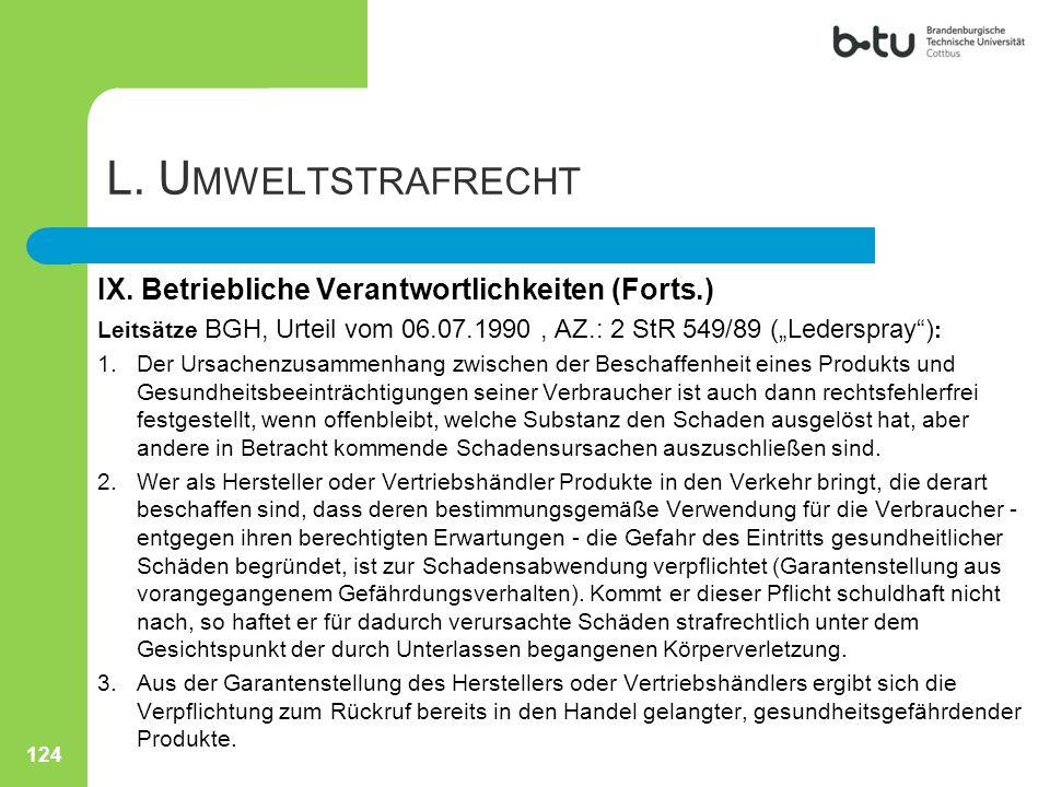 """124 L. U MWELTSTRAFRECHT IX. Betriebliche Verantwortlichkeiten (Forts.) Leitsätze BGH, Urteil vom 06.07.1990, AZ.: 2 StR 549/89 (""""Lederspray"""") : 1.Der"""