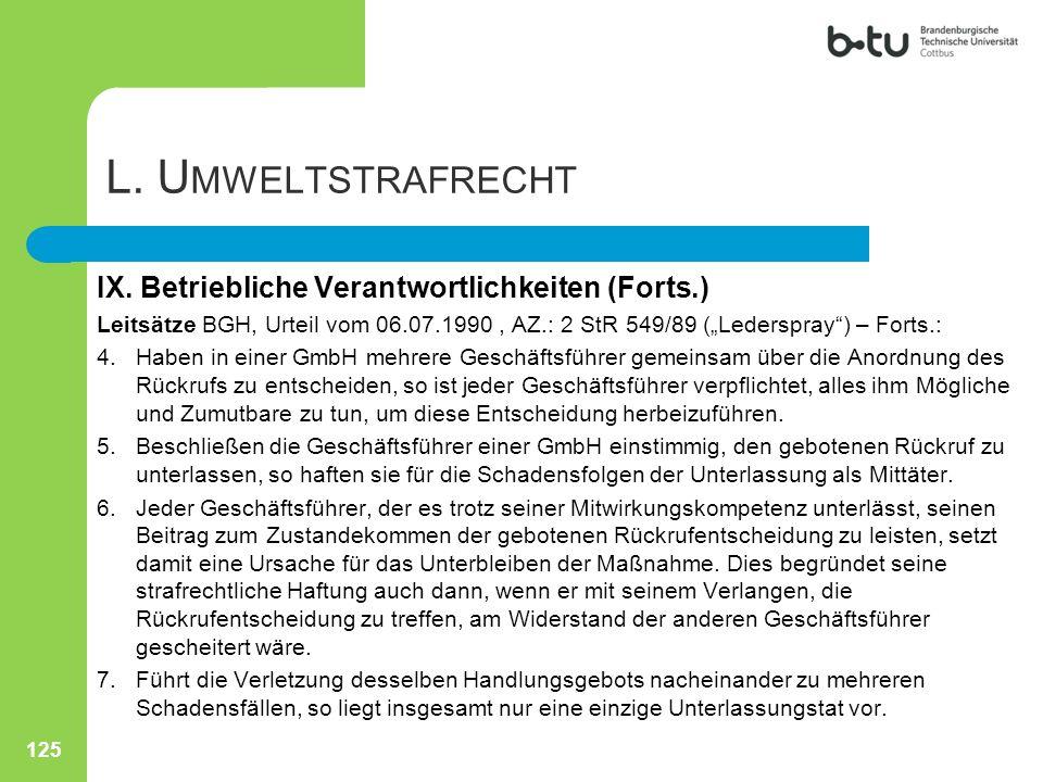 """125 L. U MWELTSTRAFRECHT IX. Betriebliche Verantwortlichkeiten (Forts.) Leitsätze BGH, Urteil vom 06.07.1990, AZ.: 2 StR 549/89 (""""Lederspray"""") – Forts"""