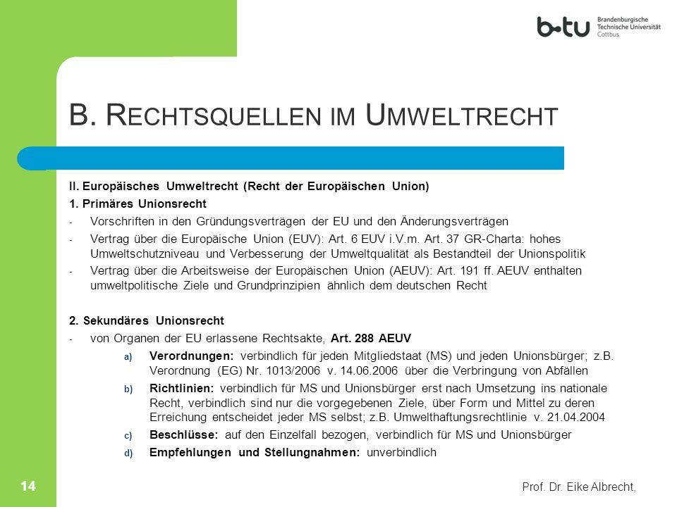 B. R ECHTSQUELLEN IM U MWELTRECHT II. Europäisches Umweltrecht (Recht der Europäischen Union) 1. Primäres Unionsrecht - Vorschriften in den Gründungsv
