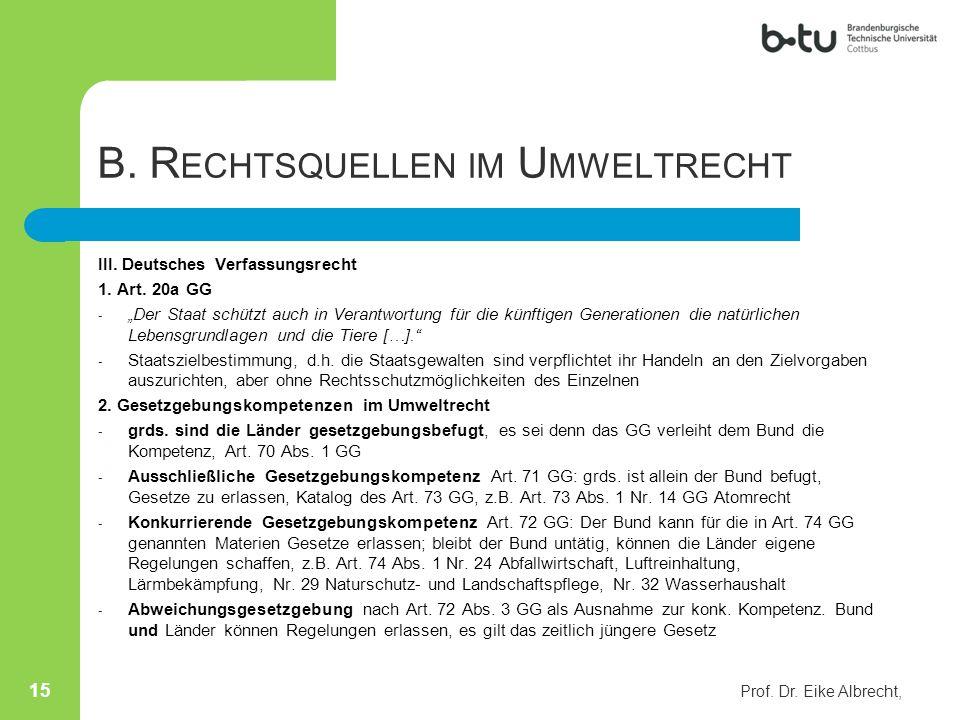"""B. R ECHTSQUELLEN IM U MWELTRECHT III. Deutsches Verfassungsrecht 1. Art. 20a GG - """"Der Staat schützt auch in Verantwortung für die künftigen Generati"""