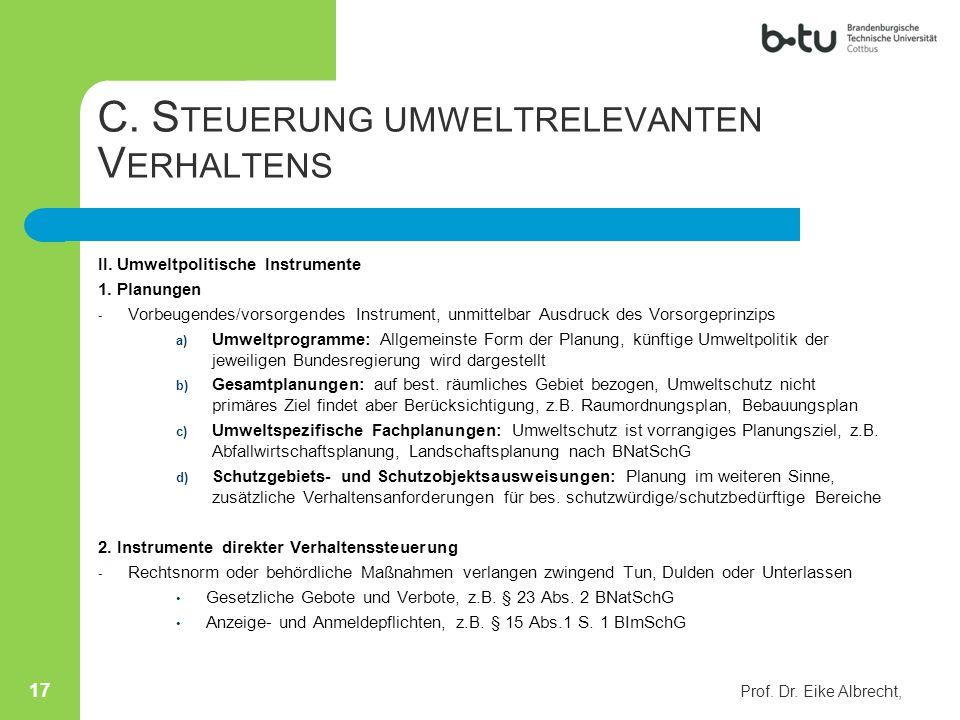 C. S TEUERUNG UMWELTRELEVANTEN V ERHALTENS II. Umweltpolitische Instrumente 1. Planungen - Vorbeugendes/vorsorgendes Instrument, unmittelbar Ausdruck