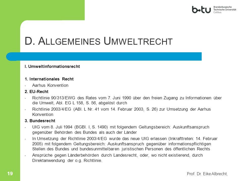 D. A LLGEMEINES U MWELTRECHT I. Umweltinformationsrecht 1. Internationales Recht - Aarhus Konvention 2. EU-Recht - Richtlinie 90/313/EWG des Rates vom