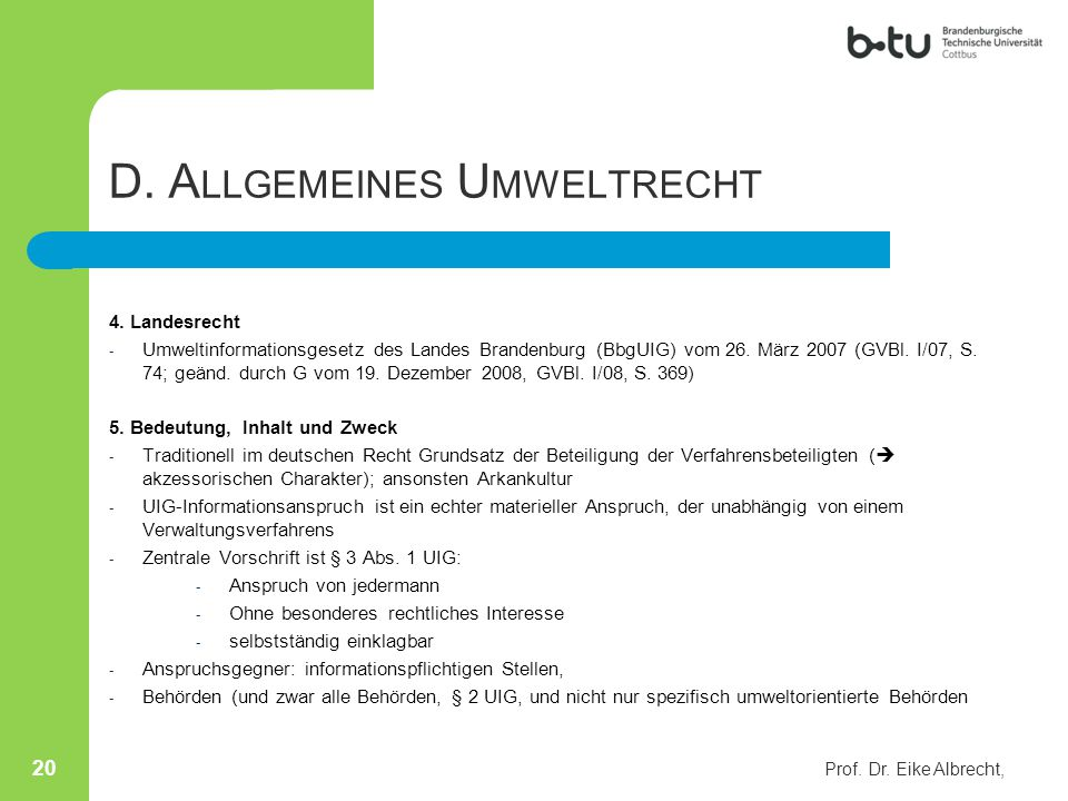 D. A LLGEMEINES U MWELTRECHT 4. Landesrecht - Umweltinformationsgesetz des Landes Brandenburg (BbgUIG) vom 26. März 2007 (GVBl. I/07, S. 74; geänd. du