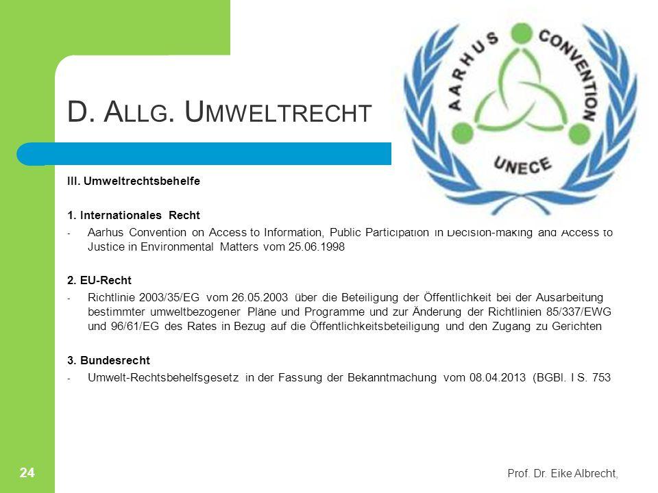 D. A LLG. U MWELTRECHT III. Umweltrechtsbehelfe 1. Internationales Recht - Aarhus Convention on Access to Information, Public Participation in Decisio