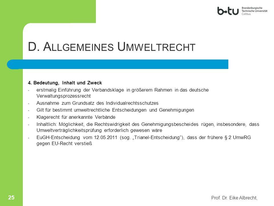 D. A LLGEMEINES U MWELTRECHT 4. Bedeutung, Inhalt und Zweck - erstmalig Einführung der Verbandsklage in größerem Rahmen in das deutsche Verwaltungspro