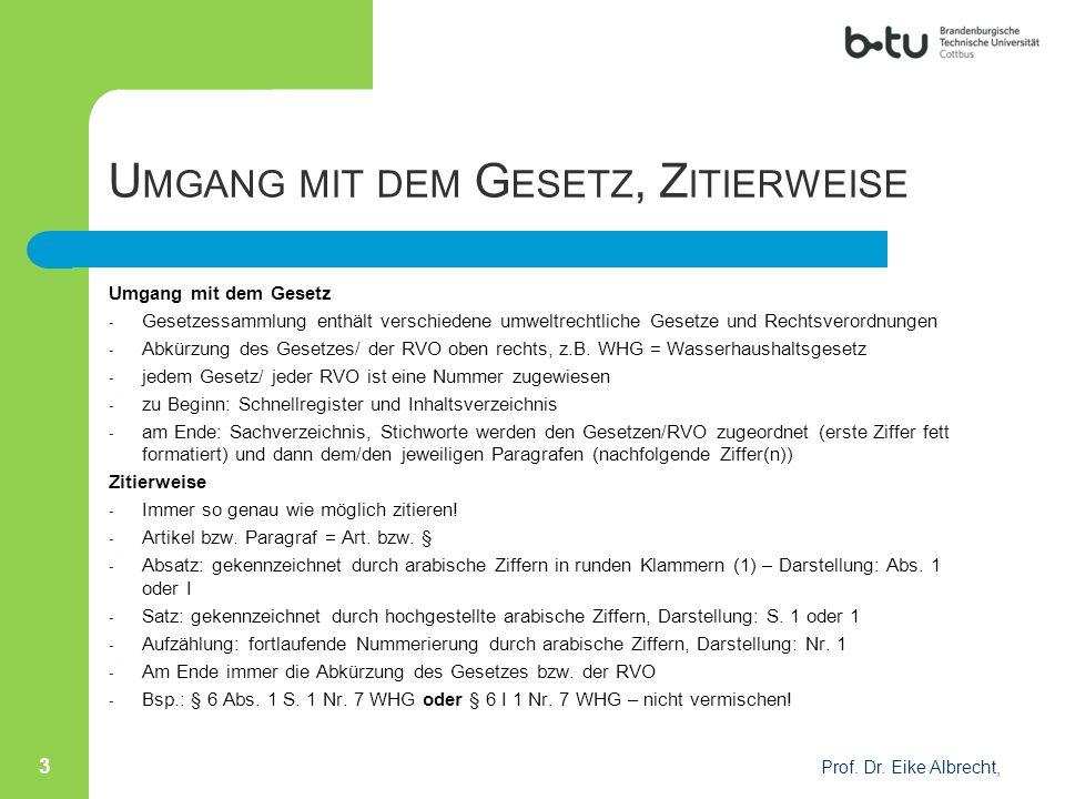 L ITERATUR Prof.Dr. Eike Albrecht, 4 Michael Kloepfer, Umweltrecht,  3.
