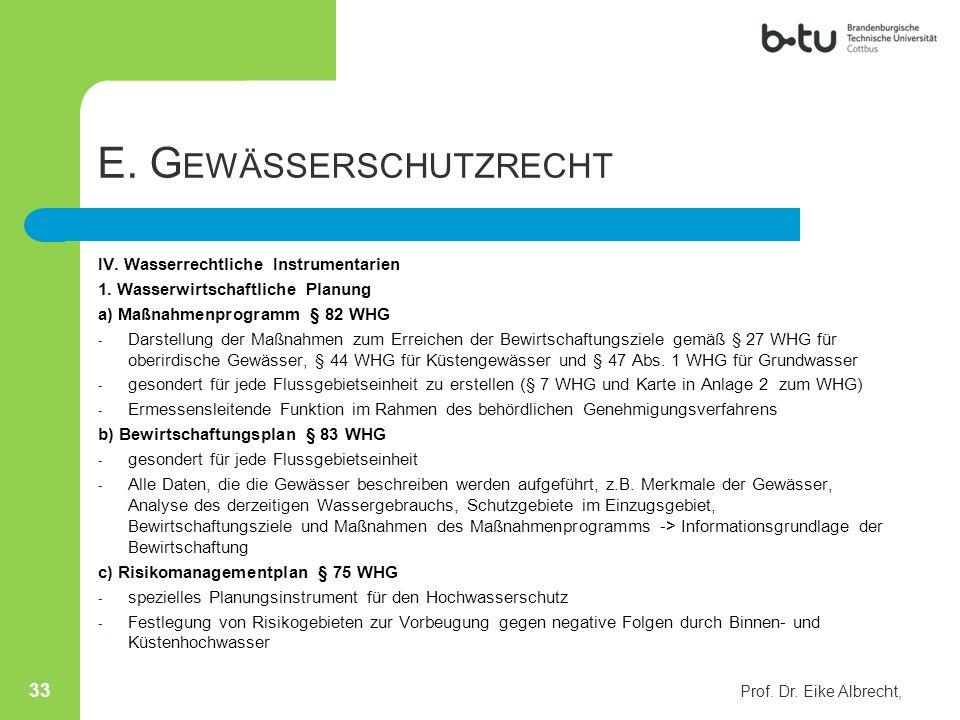 E. G EWÄSSERSCHUTZRECHT IV. Wasserrechtliche Instrumentarien 1. Wasserwirtschaftliche Planung a) Maßnahmenprogramm § 82 WHG - Darstellung der Maßnahme