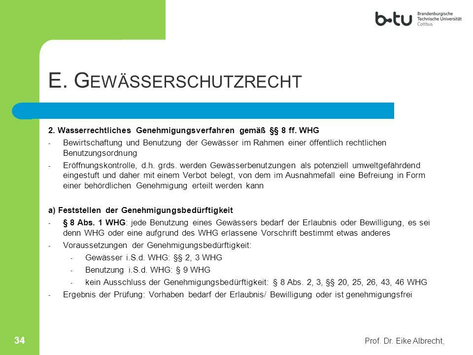 E. G EWÄSSERSCHUTZRECHT 2. Wasserrechtliches Genehmigungsverfahren gemäß §§ 8 ff. WHG - Bewirtschaftung und Benutzung der Gewässer im Rahmen einer öff