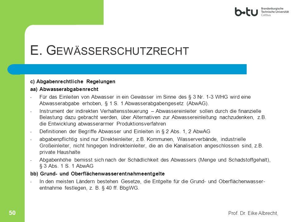 E. G EWÄSSERSCHUTZRECHT c) Abgabenrechtliche Regelungen aa) Abwasserabgabenrecht - Für das Einleiten von Abwasser in ein Gewässer im Sinne des § 3 Nr.
